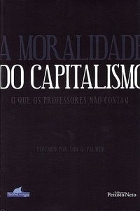 Portuguese language version of The Morality of Capitalism by Tom G. Palmer