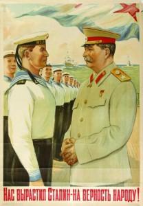 """Stalin raised us to be faithful to the Soviet people!"""